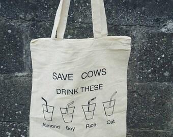 Vegan Tote Bag - Save Cows, Drink These