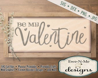 Valentine SVG - Be My Valentine SVG cut file - Heart SVG - valentine cut file for Cricut or Silhouette - Commercial Use svg, dfx, png, jpg