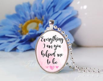 Oval Medium Glass Bubble Pendant Necklace- Everything I Am You Helped Me To Be