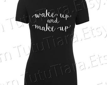Wake Up and Make Up Brushes Graphic Tee Black and White T-shirt for girls, teens, women