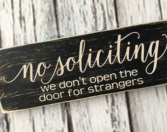 No Soliciting we don't open the door for strangers, front door sign, no soliciting sign, door sign, welcome sign - Style NS17