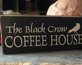 The Black Crow COFFEE HOUSE  Wood Sign