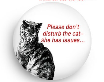 Funny Cat Fridge Magnet or Pinback for Cat Lovers and Cat Fans