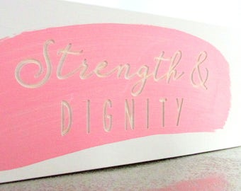 Strength & Dignity Home Decor | Pink Bible Scripture Decoration | Proverbs 31:25 | Graduation Gift | Painted Wood Shelf Sitter