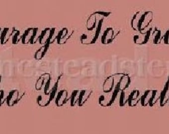 PRIMITIVE STENCIL - Item 3952 F - It takes courage to grow up to be who you really are  - Make our own sign - Clear 5 mil mylar