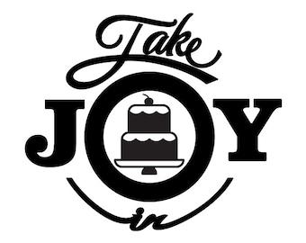 Take Joy In Cake Decal
