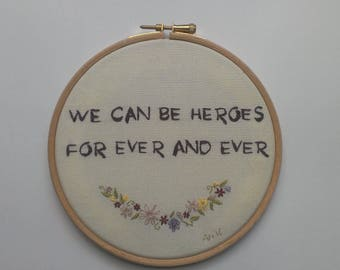 We Can Be Heroes - hand embroidery
