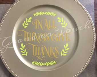 In all things give thanks gold charger, home decor,