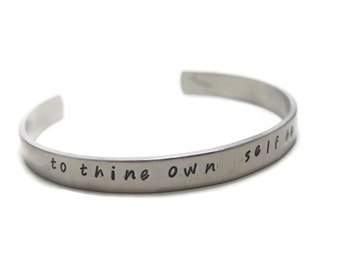 To Thine Own Self Be True Customizable Hand Stamped Cuff Bracelet