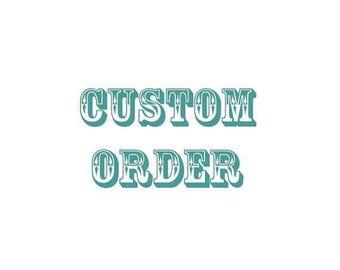 Custom order for Bayley
