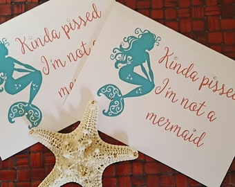 Mermaid card gift 5 x7 print let's be MERMAIDS kinda pissed Im not a mermaid girlfriend bff partner wife beach lover BeachHouseDreamsHomeOBX