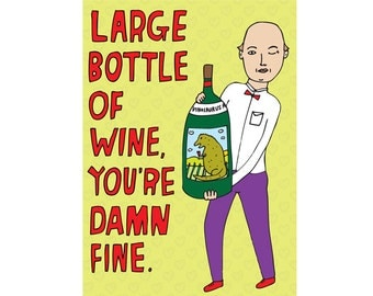 Romantic Card - Large Bottle Of Wine, You're Damn Fine