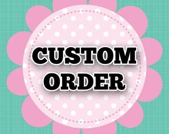 Custom Order For michelle999e