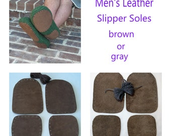 Leather non-slip slipper soles for men's slippers - knitting crochet felted slippers - brown or gray suede leather - fits all men's sizes