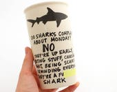 MATURE - shark travel mug - funny gift for him - I hate Mondays - large travel mug - ceramic trvel mug - F' ing shark