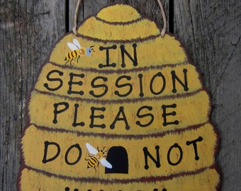 BEEHIVE IN SESSION Wood Office Sign - Original Hand Painted Hand Crafted - Large Size 14X8