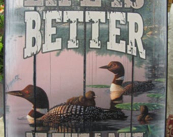 Life Is Better At The Lake, Lake Wall Decor,Cabin Decor, Loons,Ducks,Cabin,Lodge,Wooden Art Sign,12x16