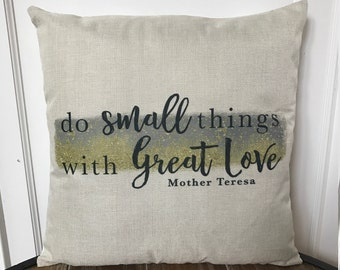 Mother Teresa pillow Cover. Do Small Things with Great Love pillow. Christian Catholic Gift. Mother Teresa. Saint pillow. Baptism Gift