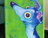 Italian greyhound art, greyhound painting, original one of a kind painting curious iggy 5x7""
