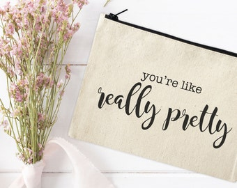 Canvas Makeup Bag - Make Up Pouch - Canvas pouch - Cosmetic pouch - Cosmetic Bag - Makeup Organizer - You're like really pretty