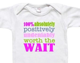 Unique Baby Gift - Baby Bodysuit Shirt - Newborn Gift - Baby Shower Gift - Worth the Wait Girl