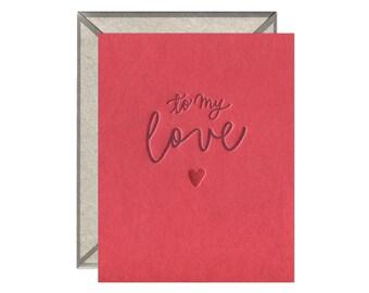 To My Love valentine's love letterpress card