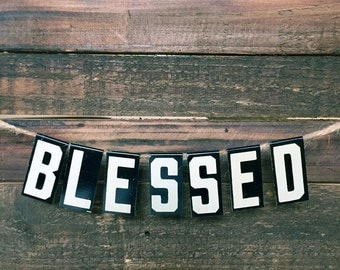 BLESSED Banner - Vintage Unitype Letters - Church Letters Sign - Party Decor - Industrial Home Decor - Housewarming Gift - Hostess Gift