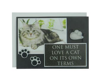 Handmade Cat Greeting Card - One must love a cat on its own terms - blank cat notecard - cat lover gift - cat lover card - blank greeting