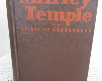 Vintage Book Shirley Temple and the Spirit Of Dragonwood