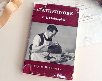 Vintage Book on Leather Work - F J Christopher - Foyles Handbooks Craft Reference How to Books