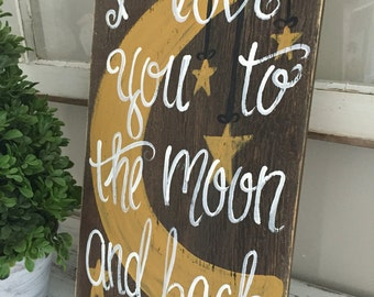 16x9  i love you to the moon and back sign  - hand painted distressed wooden sign