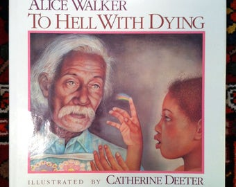 To Hell with Dying by Alice Walker, Illustrated by Catherine Deeter
