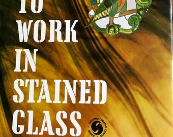 1974 How To work in Stained Glass by Anita & Seymour Isenberg hardcover diy
