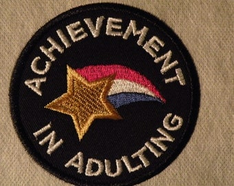 """Achievement in Adulting Iron on Patch 3 1/3"""" or 2 1/2"""""""