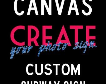 Canvas CUSTOM Subway Sign, FREE shipping, 10 sizes,  8 styles