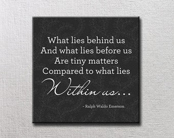 What Lies Within Us 12x12 Canvas Word Art Print - Ralph Waldo Emerson What lies behind us and what lies before us are tiny matters compared