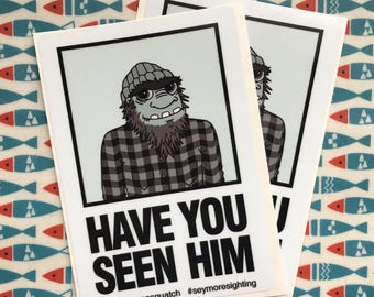 Have You Seen Him Seymore Sasquatch Stickers