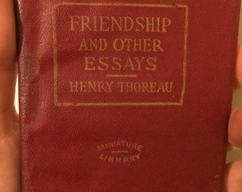 friendship and other essays thoreau Henry david thoreau was a complex not only did he leave his two books and numerous essays major thoreau sites and other sites thoreau institute site.