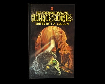 Horror Stories - The Penguin Book of. Edited by J.A.Cuddon. Skull. Macabre Tales. Roald Dahl, Poe, R.L.Stevenson, H.G.Wells, M.R.James. HB.
