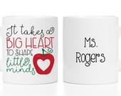 Personalized Teacher Coffee Mug 11 oz Custom Teacher's Gift It Takes A Big Heart to Shape Little Minds