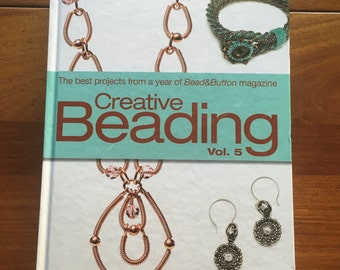 Creative Beading Volume 5 with 75 Best Projects from Brad and Button Magazine 2010