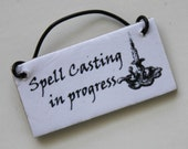Miniature Sign Spell Casting In Progress  1:12 Scale