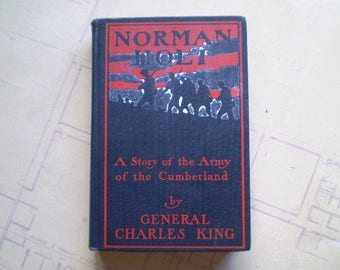 Norman Holt - 1901 - by General Charles King - A Story of the Army of the Cumberland - Illustrated - Antique Novel