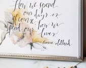 HOLD FOR BECCA --How We Spend Our Days 8x10 Watercolor Annie Dillard Hand Lettered Quote Floral