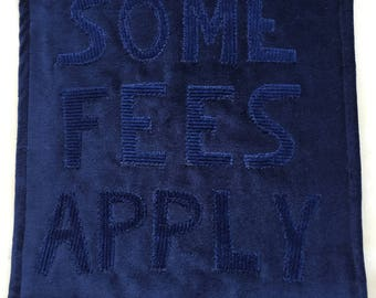 Some Fees Apply Text Hanging