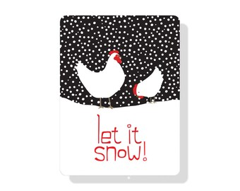 """Let It Snow! with Chickens Sign 9"""" X 12"""" aluminum sign"""