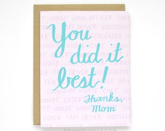 SALE - Mother's Day Card - Funny Mothers Day Card - You Did It Best