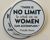 there is no limit to what we as women can accomplish First Lady quote vinyl sticker