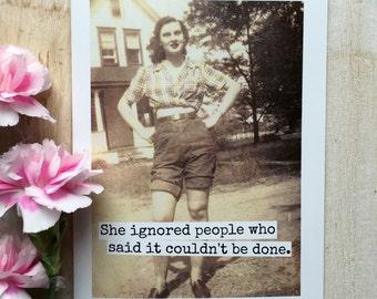 Greeting Card. Vintage Photo. Motivational Quote. She Ignored People Who Said It Couldn't Be Done. Card #457