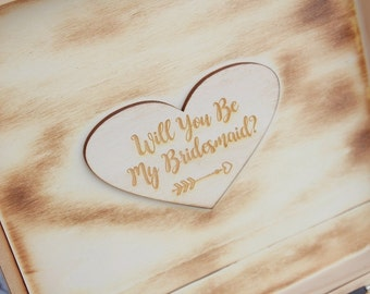Will You Be My Bridesmaid Rustic Keepsake Box